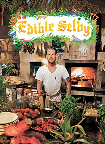 Edible Selby von Abrams & Chronicle Books