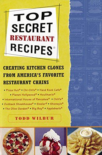 Top Secret Restaurant Recipes: Creating Kitchen Clones from America's Favorite Restaurant Chains von Plume