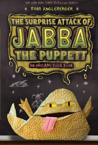Surprise Attack of Jabba the Puppet (Origami Yoda 4)