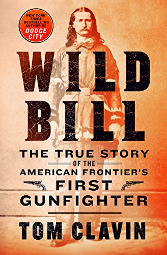 Wild Bill: The True Story of the American Frontier's First Gunfighter von ST MARTINS PR