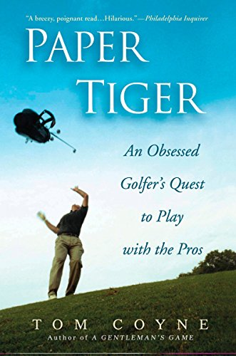 Paper Tiger: An Obsessed Golfer's Quest to Play with the Pros von Avery