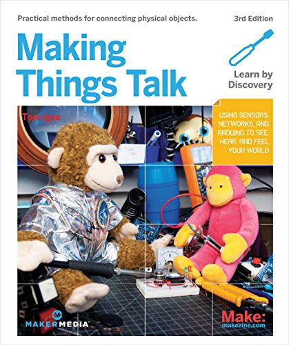 Making Things Talk: Using Sensors, Networks, and Arduino to See, Hear, and Feel Your World von O'Reilly UK Ltd.
