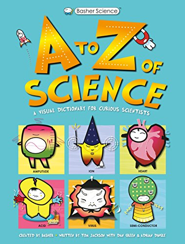 Basher Science: A to Z of Science von Kingfisher