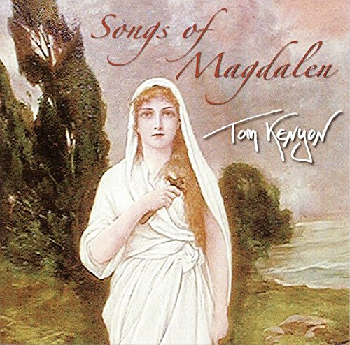 Songs of Magdalen von KENYON,TOM