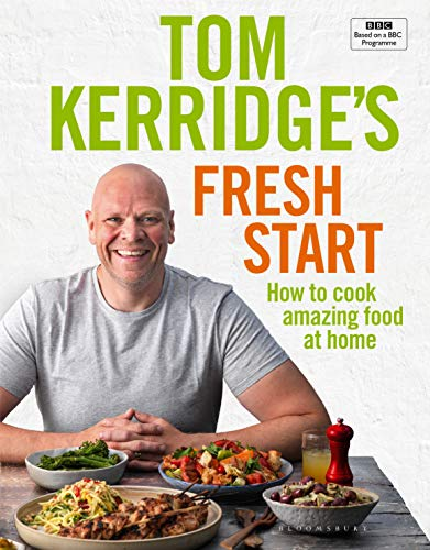 Tom Kerridge's Fresh Start: Kick start your new year with all the recipes from Tom's BBC TV series and more von Bloomsbury Publishing PLC