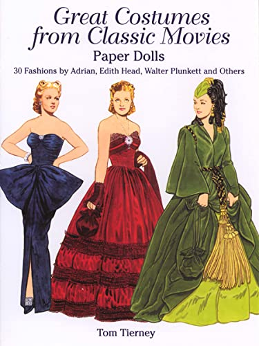 Great Costumes from Classic Movies Paper Dolls: 30 Fashions by Adrian, Edith Head, Walter Plunkett and Others (Dover Paper Dolls)