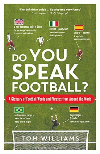 Do You Speak Football?: A Glossary of Football Words and Phrases from Around the World von Bloomsbury Trade; Bloomsbury Sport
