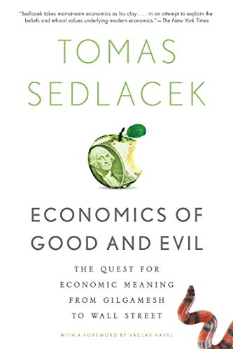 Economics of Good and Evil: The Quest For Economic Meaning From Gilgamesh To Wall Street von Oxford University Press, USA