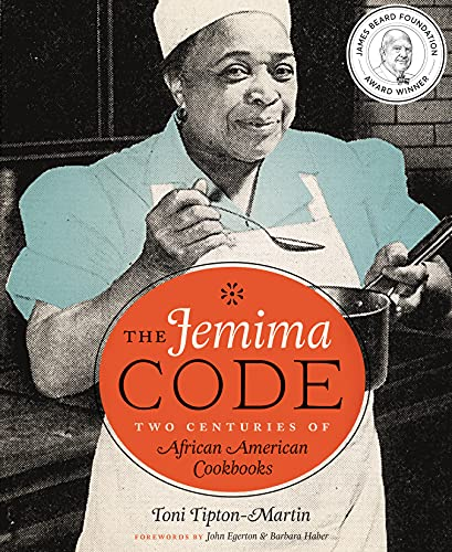 Tipton-Martin, T: The Jemima Code: Two Centuries of African American Cookbooks von University of Texas Press