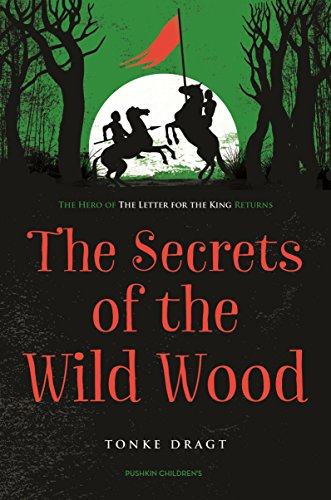 The Secrets of the Wild Wood (Letter for the King 2)