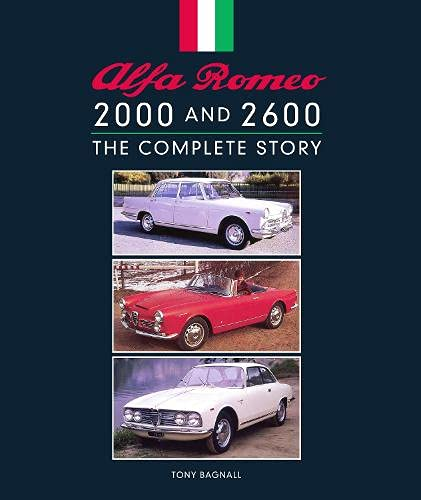 Alfa Romeo 2000 and 2600: The Complete Story (Crowood Autoclassics)