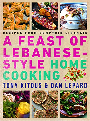 Feast of Lebanese-Style Home Cooking: Recipes from Comptoir Libanais von OVERLOOK PR