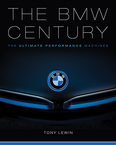 The BMW Century: The Ultimate Performance Machines von Quarto Publishing Group