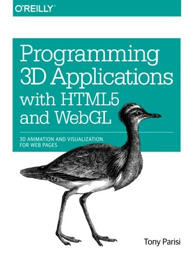 Programming 3D Applications with HTML5 and WebGL: 3D Animation and Visualization for Web Pages von O'Reilly UK Ltd.