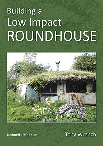 Building a Low Impact Roundhouse von Permanent Publications