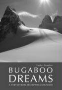 Donahue, T: Bugaboo Dreams: A Story of Skiers, Helicopters and Mountains