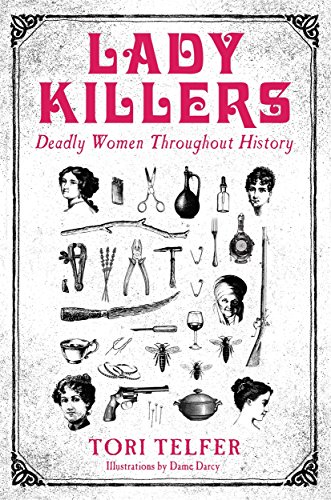 Telfer, T: Lady Killers - Deadly Women Throughout History