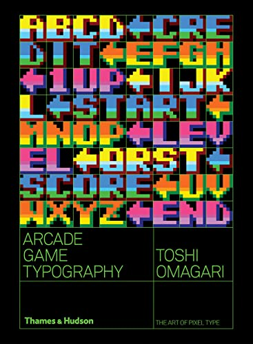 Arcade Game Typography: The Art of Pixel Type von THAMES & HUDSON
