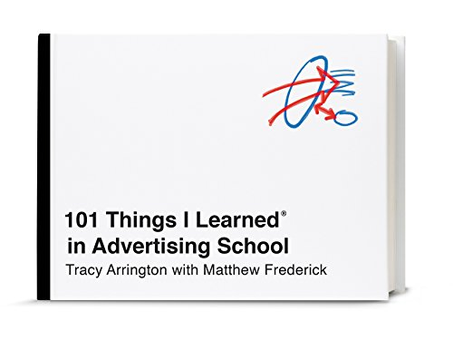 101 Things I Learned® in Advertising School von Three Rivers Press