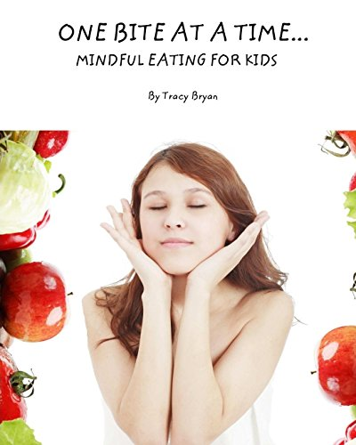 One Bite At A Time...Mindful Eating For Kids (Being Awesome!, Band 4) von CreateSpace Independent Publishing Platform