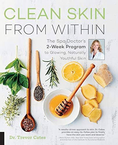 Clean Skin From Within: The Spa Doctor's Two-Week Program to Glowing, Naturally Youthful Skin von Fair Winds Press (MA)