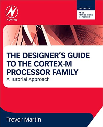 The Designer's Guide to the Cortex-M Processor Family: A Tutorial Approach von Newnes
