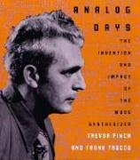 Analog Days: The Invention and Impact of the Moog Synthesizer von Harvard University Press