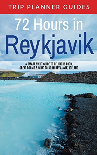 Reykjavik: 72 Hours in Reykjavik A smart swift guide to delicious food, great rooms & what to do in Reykjavik, Iceland (Trip Planner Guides, Band 3) von CreateSpace Independent Publishing Platform
