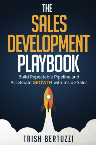 The Sales Development Playbook: Build Repeatable Pipeline and Accelerate Growth with Inside Sales von Moore-Lake