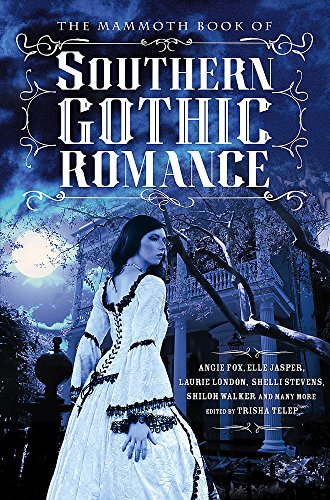 The Mammoth Book Of Southern Gothic Romance (Mammoth Books, Band 447)