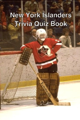 New York Islanders Trivia Quiz Book von CreateSpace Independent Publishing Platform