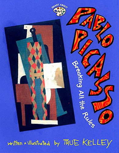 Pablo Picasso: Breaking All the Rules: Breaking All the Rules (Smart About Art) von Grosset & Dunlap