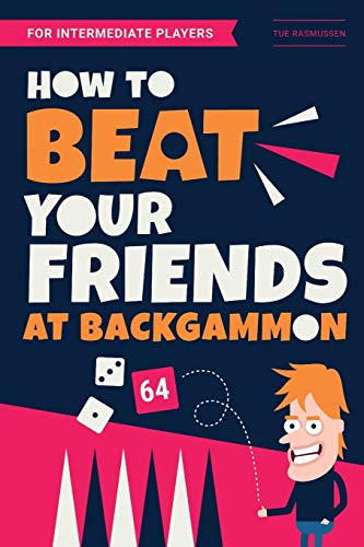 How to Beat Your Friends at Backgammon: For Intermediate Players von Independently published