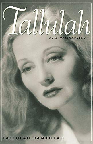 Tallulah: My Autobiography (Southern Icons Series) von University Press of Mississippi
