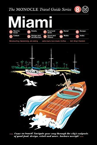 Miami: The Monocle Travel Guide Series von Gestalten