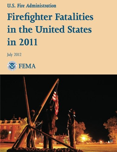 Firefighter Fatalities in the United States in 2011 von CreateSpace Independent Publishing Platform