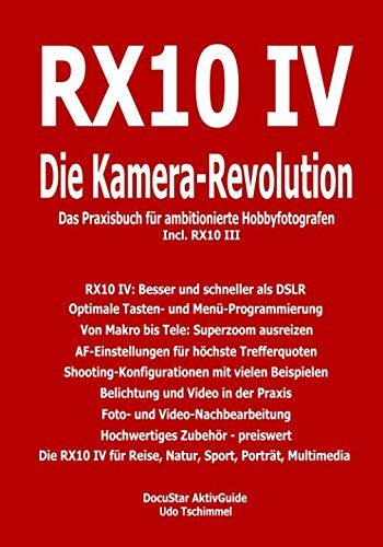 RX10 IV - Die Kamera-Revolution von Independently published