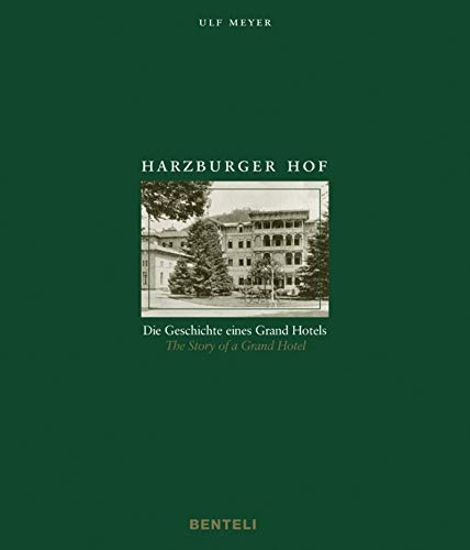 Harzburger Hof: Die Geschichte eines Grand Hotels / The Story of a Grand Hotel (CODE COLLECTION DISPO) von Benteli Verlags