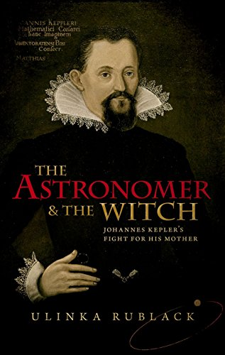 The Astronomer and the Witch: Johannes Kepler's Fight for his Mother von Oxford University Press, USA