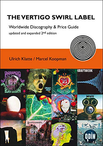 The Vertigo Swirl Label: Worldwide Discography & Price Guide von Klatte, Ulrich