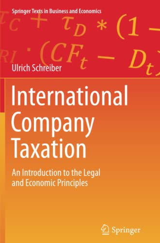 International Company Taxation: An Introduction to the Legal and Economic Principles (Springer Texts in Business and Economics) von Springer