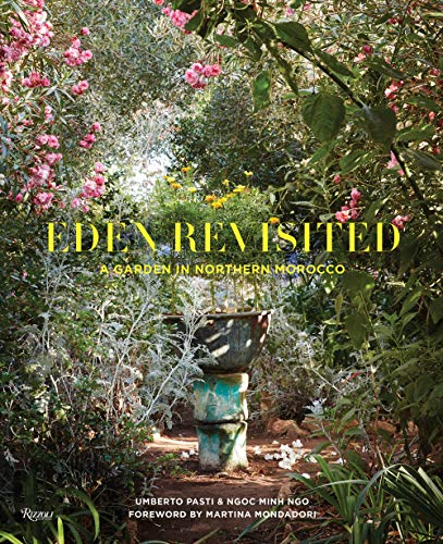 Eden Revisited: A Garden in Northern Morocco von Rizzoli