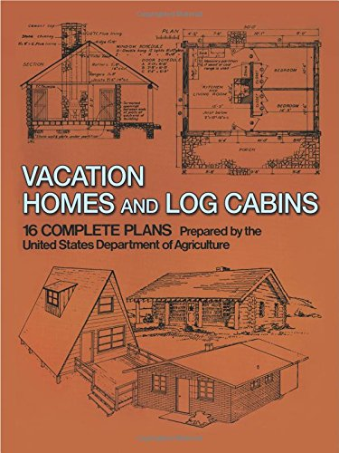 Vacation Homes and Cabins: 16 Complete Plans