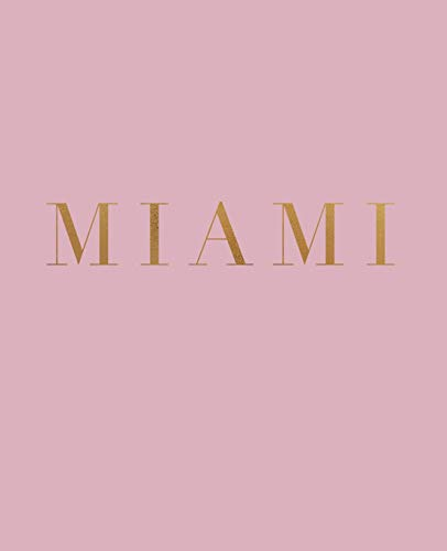 Miami: A decorative book for coffee tables, bookshelves and interior design styling | Stack deco books together to create a custom look (Cities of the World in Blush, Band 13) von Independently published