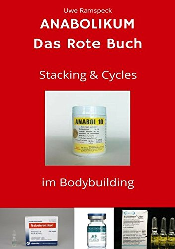 Anabolikum Das Rote Buch: Stacking & Cycles im Bodybuilding