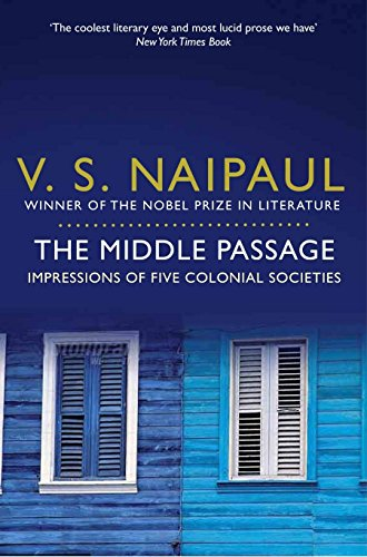 The Middle Passage: Impressions of Five Colonial Societies von Picador