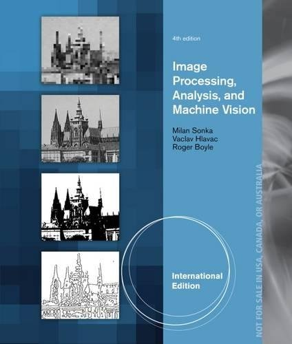 Image Processing, Analysis, and Machine Vision, International Edition von Cengage Learning, Inc