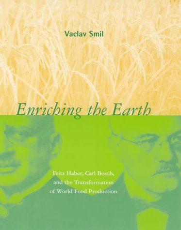 Enriching the Earth: Fritz Haber, Carl Bosch, and the Transformation of World Food Production (Mit Press) von MIT Press Ltd