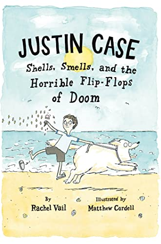 Justin Case: Shells, Smells, and the Horrible Flip-Flops of Doom von Square Fish