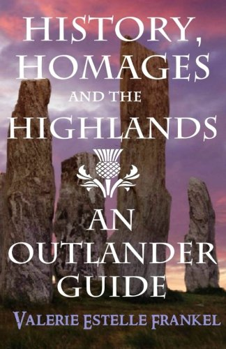 History, Homages and the Highlands: An Outlander Guide von LitCrit Press